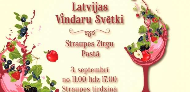 THE FIRST LATVIAN WINEMAKERS FESTIVAL IN VIDZEME REGION